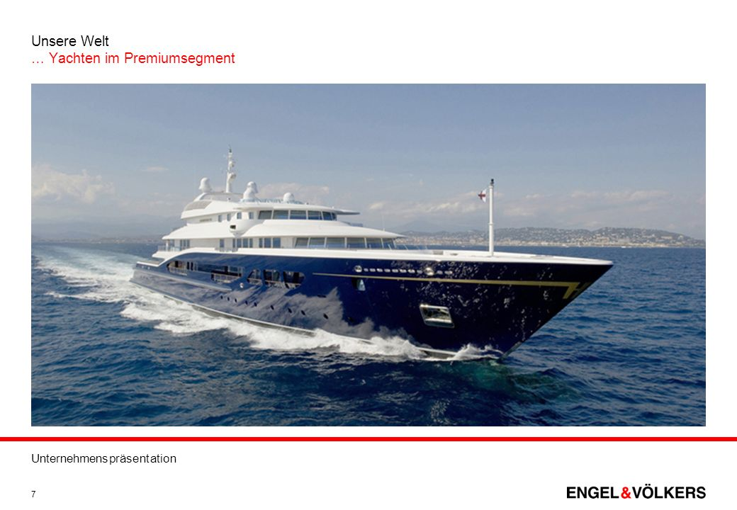Unsere Welt … Yachten im Premiumsegment
