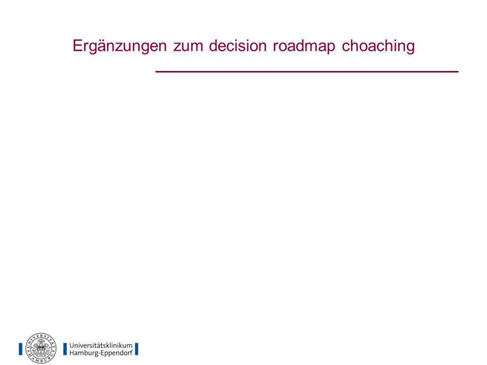 Ergänzungen zum decision roadmap choaching