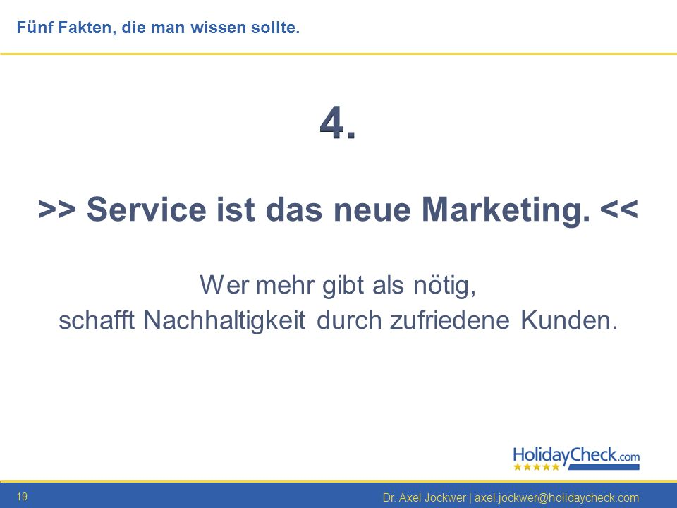 >> Service ist das neue Marketing. <<