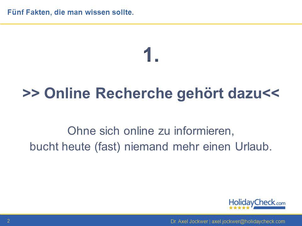 >> Online Recherche gehört dazu<<