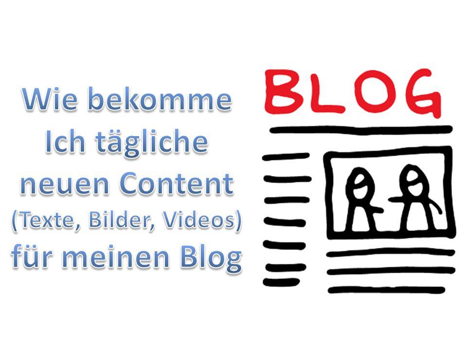 Wie bekomme Ich tägliche neuen Content für meinen Blog