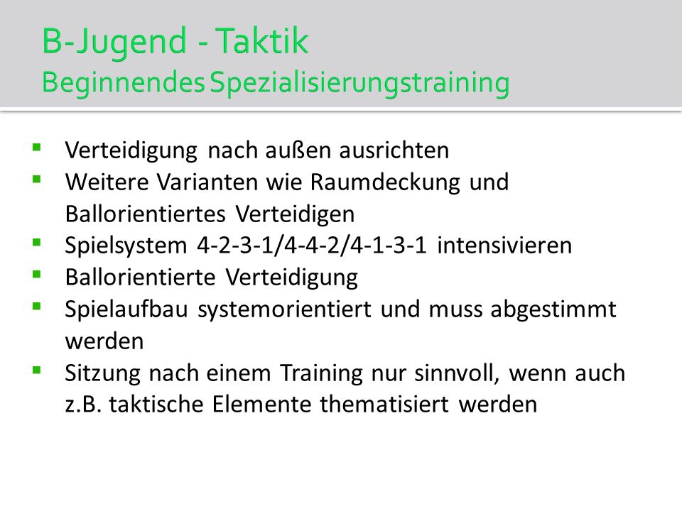 B-Jugend - Taktik Beginnendes Spezialisierungstraining