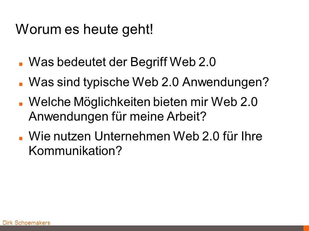 Worum es heute geht! Was bedeutet der Begriff Web 2.0