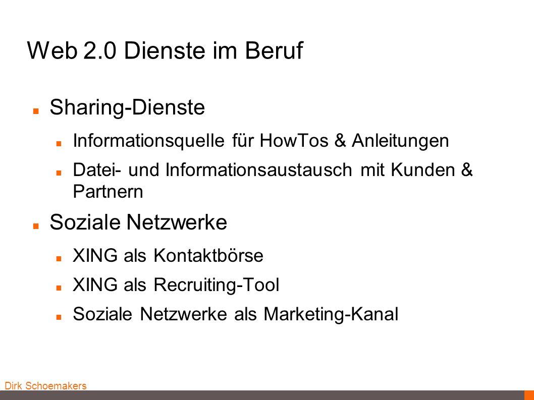 Web 2.0 Dienste im Beruf Sharing-Dienste Soziale Netzwerke