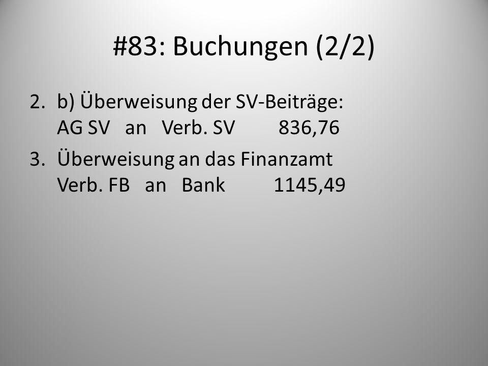 #83: Buchungen (2/2)b) Überweisung der SV-Beiträge: AG SV an Verb.