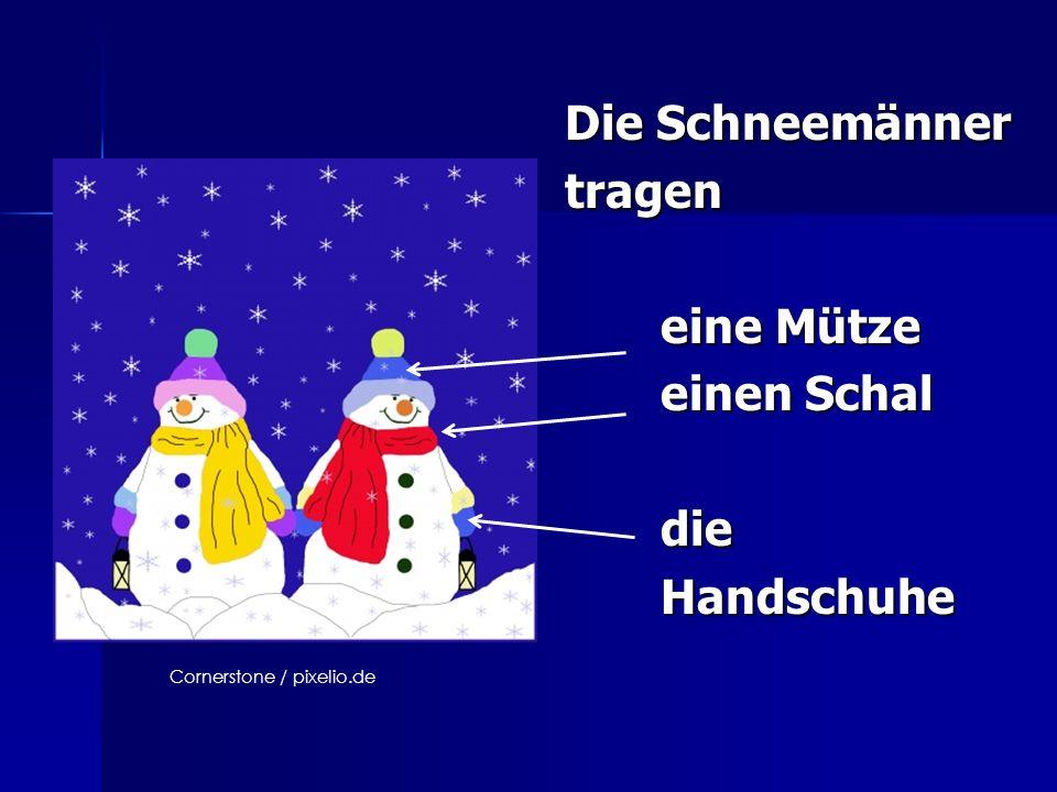 Die Schneemänner tragen eine Mütze einen Schal die Handschuhe
