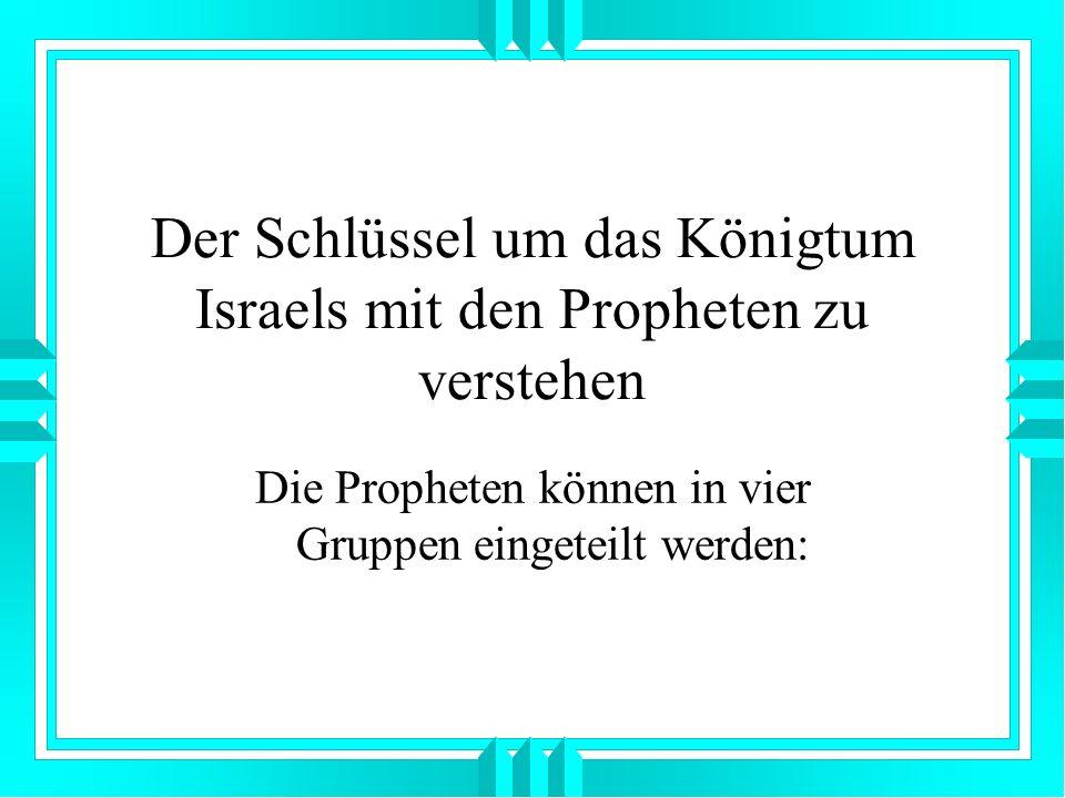 Der Schlüssel um das Königtum Israels mit den Propheten zu verstehen