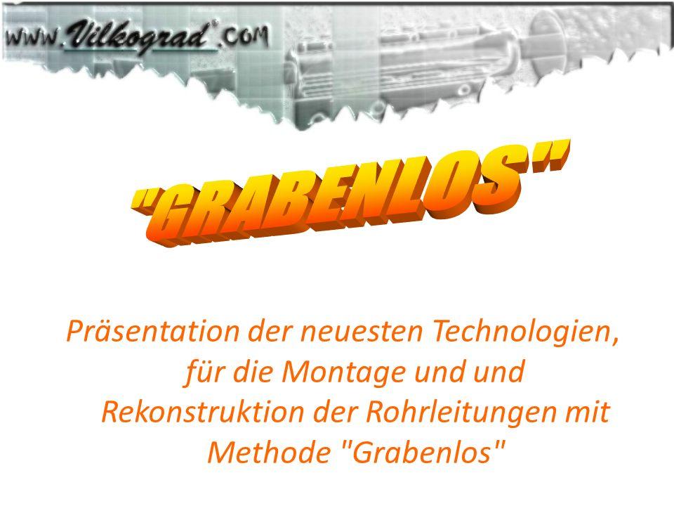 GRABENLOS Präsentation der neuesten Technologien, für die Montage und und Rekonstruktion der Rohrleitungen mit Methode Grabenlos