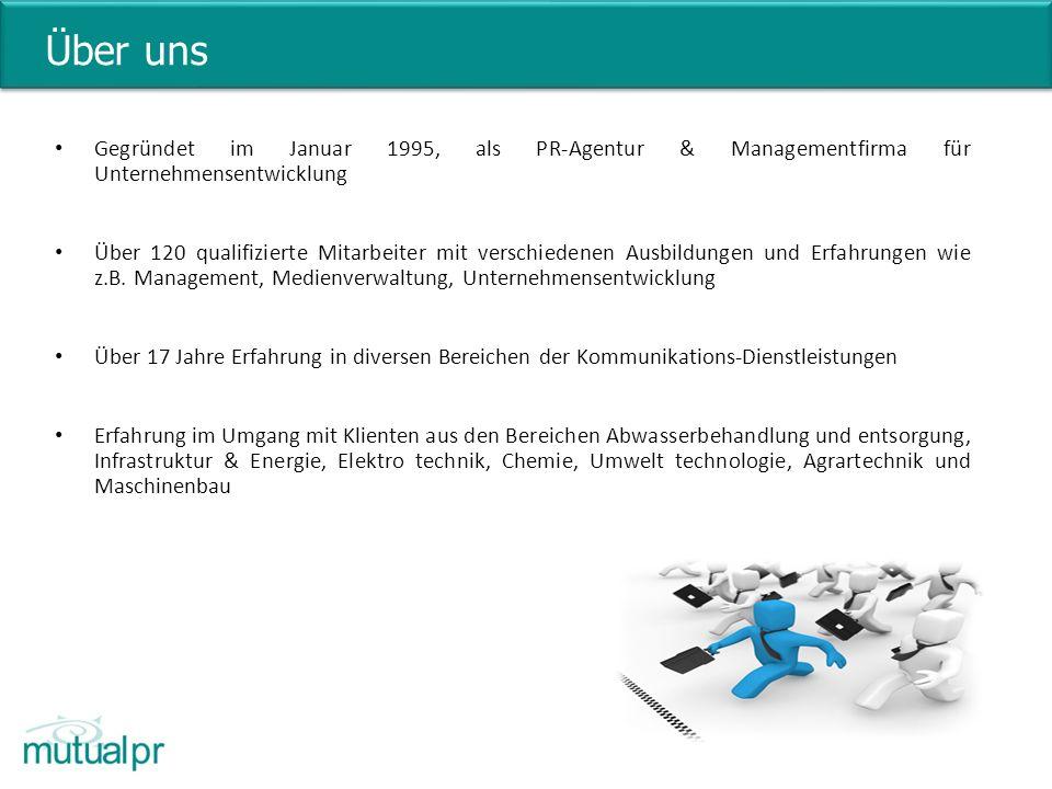Über uns Gegründet im Januar 1995, als PR-Agentur & Managementfirma für Unternehmensentwicklung.