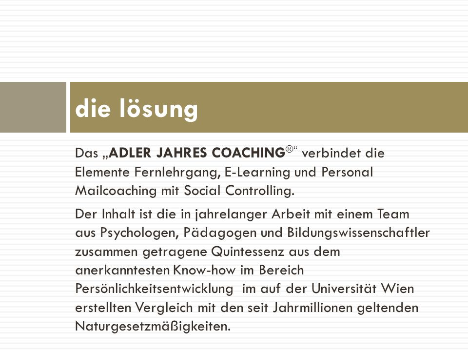"die lösung Das ""ADLER JAHRES COACHING® verbindet die Elemente Fernlehrgang, E-Learning und Personal Mailcoaching mit Social Controlling."