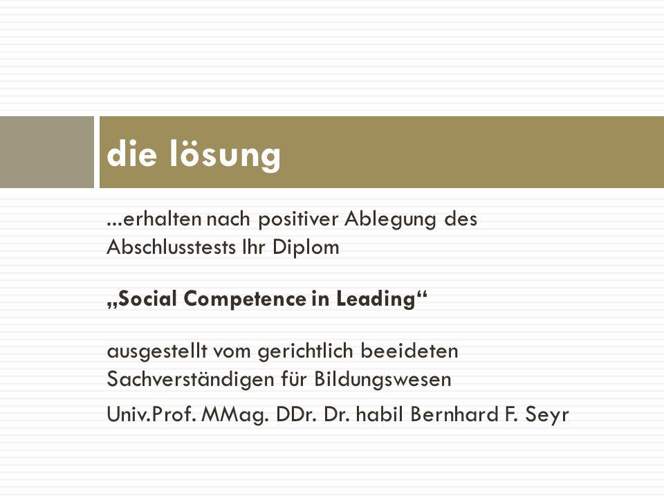 """die lösung ...erhalten nach positiver Ablegung des Abschlusstests Ihr Diplom. """"Social Competence in Leading"""