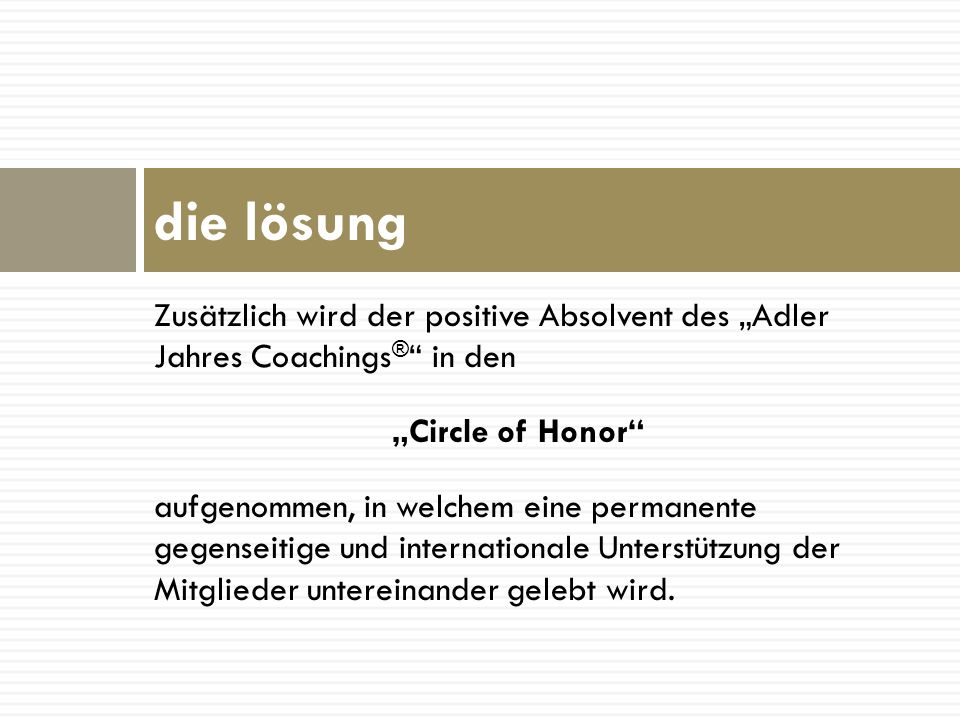 """die lösung Zusätzlich wird der positive Absolvent des """"Adler Jahres Coachings® in den. """"Circle of Honor"""