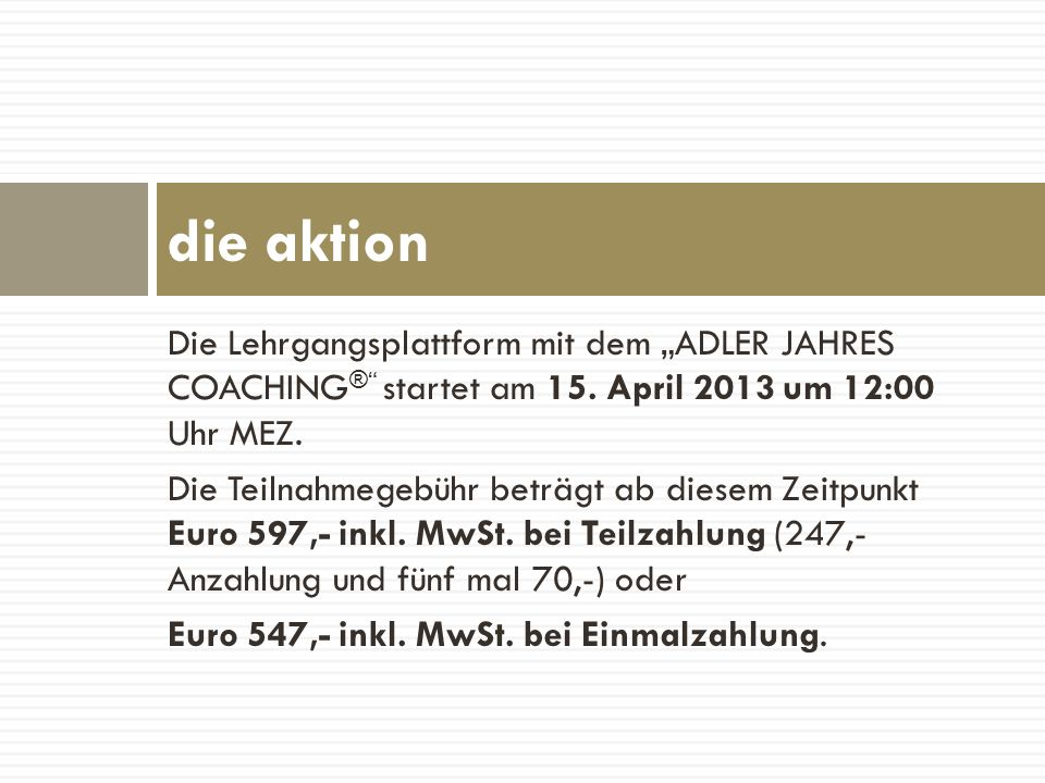 """die aktion Die Lehrgangsplattform mit dem """"ADLER JAHRES COACHING® startet am 15. April 2013 um 12:00 Uhr MEZ."""