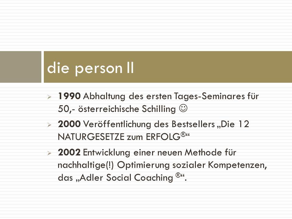 die person II 1990 Abhaltung des ersten Tages-Seminares für 50,- österreichische Schilling 