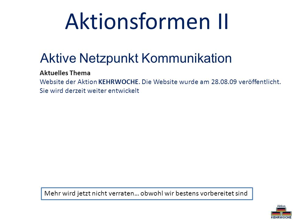 Aktionsformen II Aktive Netzpunkt Kommunikation