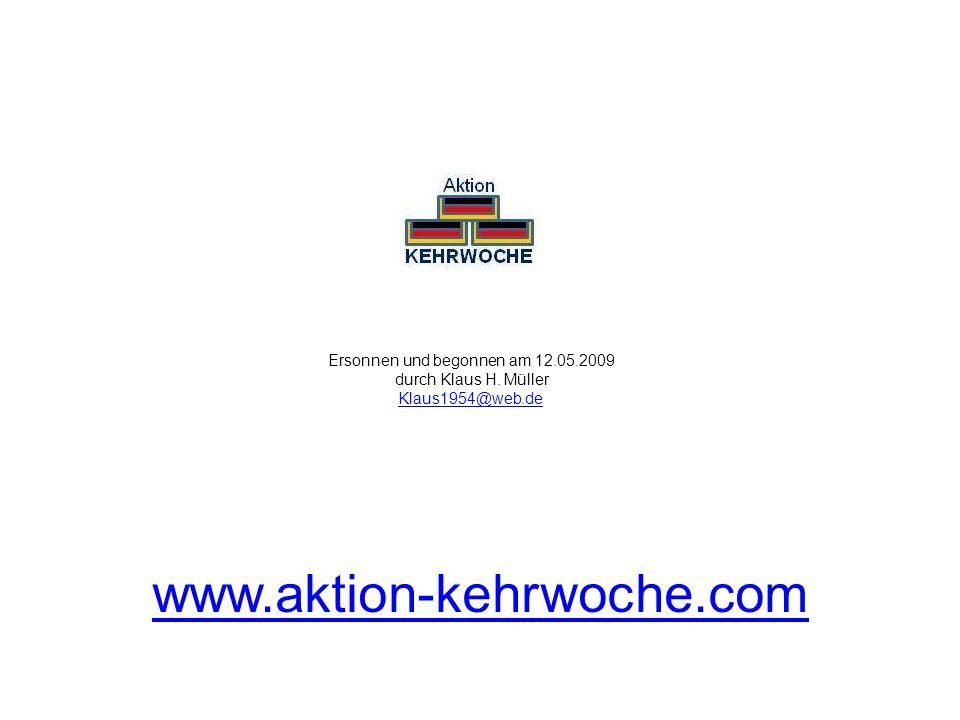 Ersonnen und begonnen am 12. 05. 2009 durch Klaus H