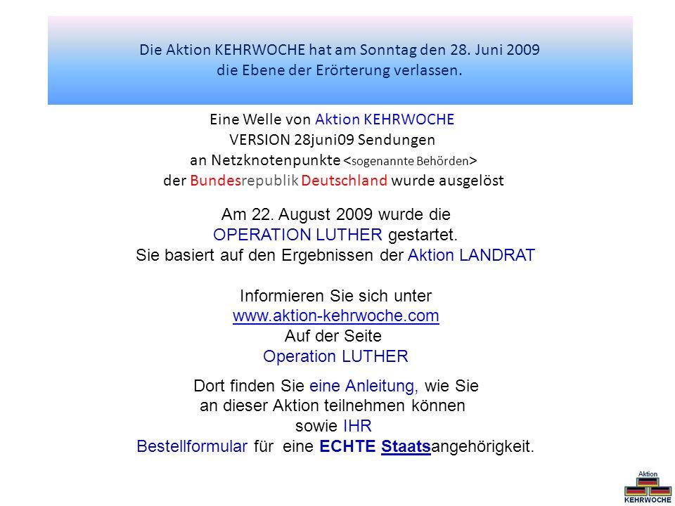 Die Aktion KEHRWOCHE hat am Sonntag den 28. Juni 2009