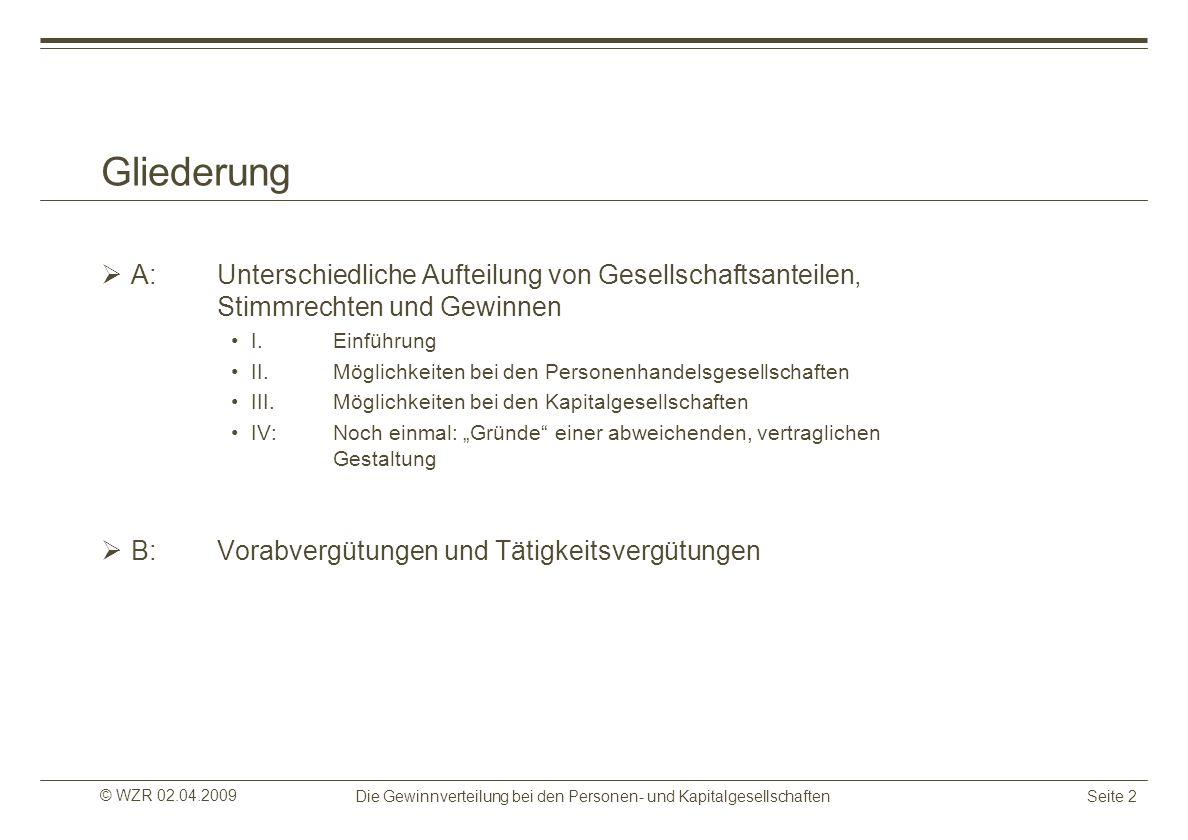 Gliederung A: Unterschiedliche Aufteilung von Gesellschaftsanteilen, Stimmrechten und Gewinnen. I. Einführung.