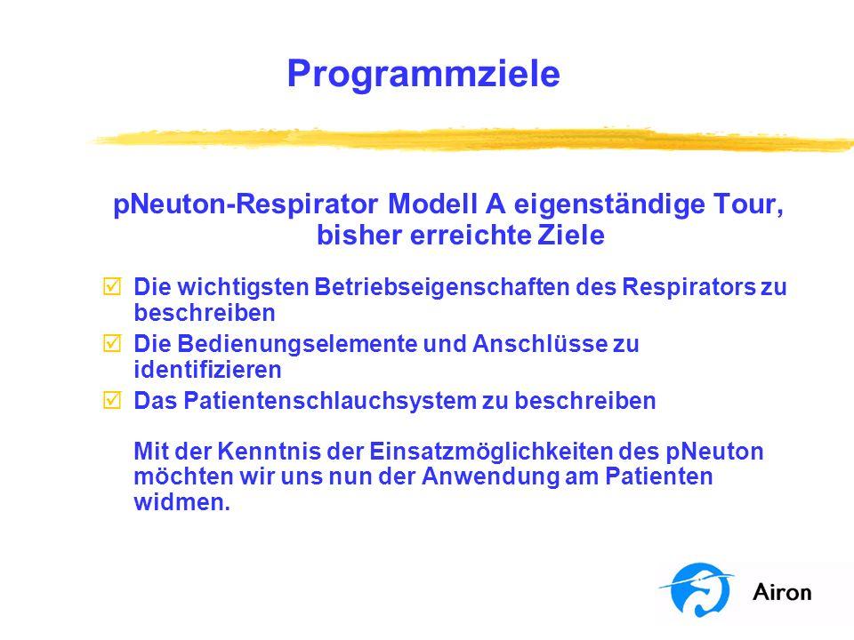 pNeuton-Respirator Modell A eigenständige Tour, bisher erreichte Ziele