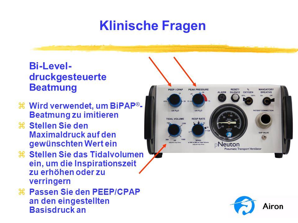 Klinische Fragen Wird verwendet, um BiPAP®-Beatmung zu imitieren