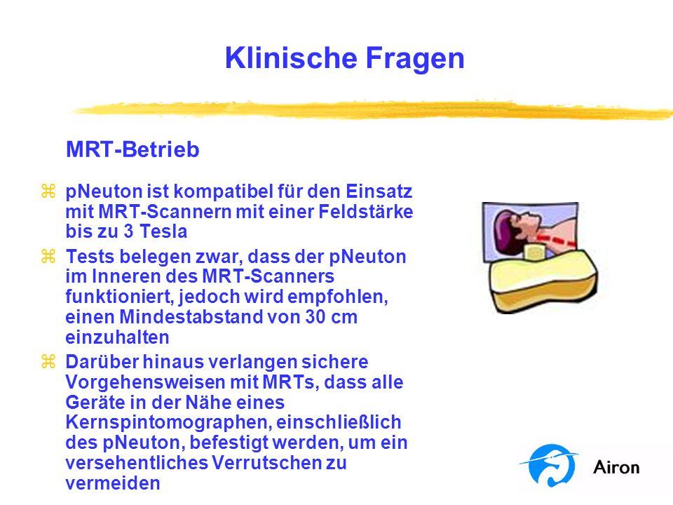Klinische FragenMRT-Betrieb. pNeuton ist kompatibel für den Einsatz mit MRT-Scannern mit einer Feldstärke bis zu 3 Tesla.