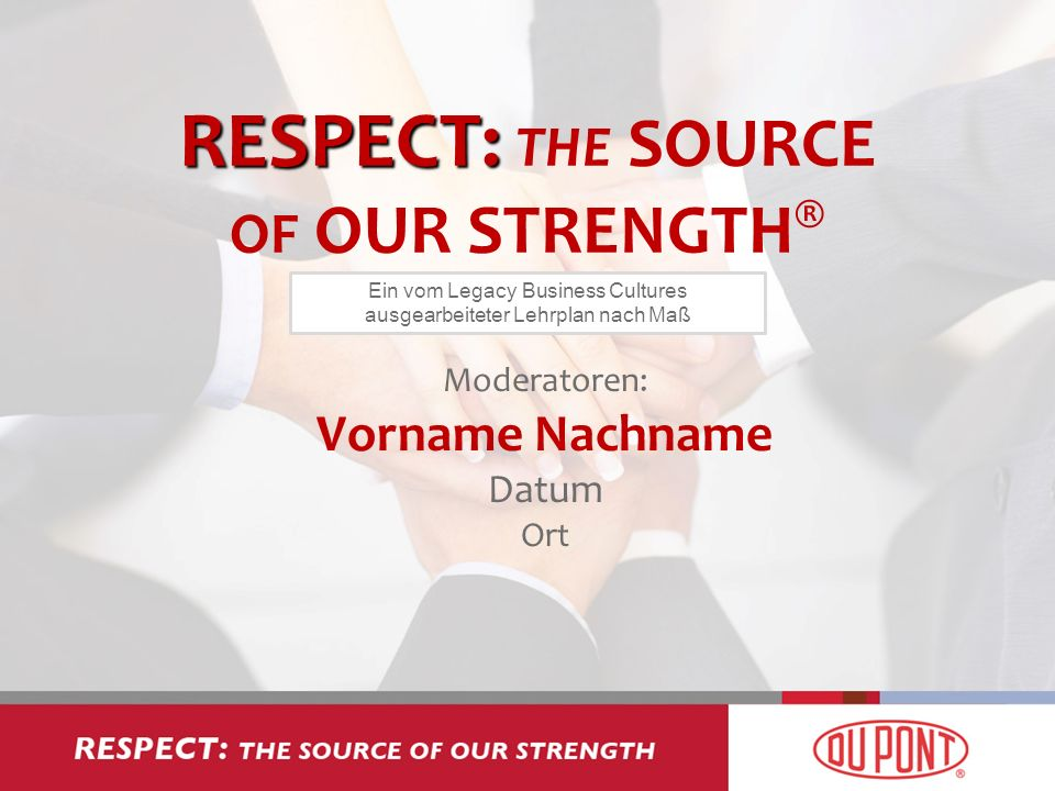 RESPECT: THE SOURCE OF OUR STRENGTH®