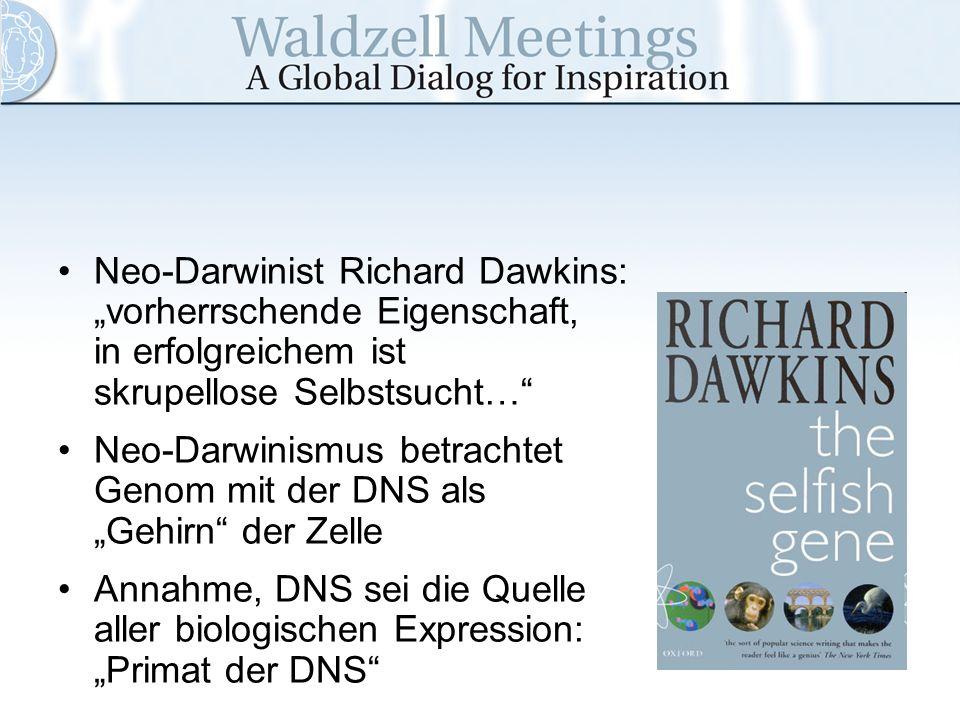 """Neo-Darwinist Richard Dawkins: """"vorherrschende Eigenschaft, in erfolgreichem ist skrupellose Selbstsucht…"""
