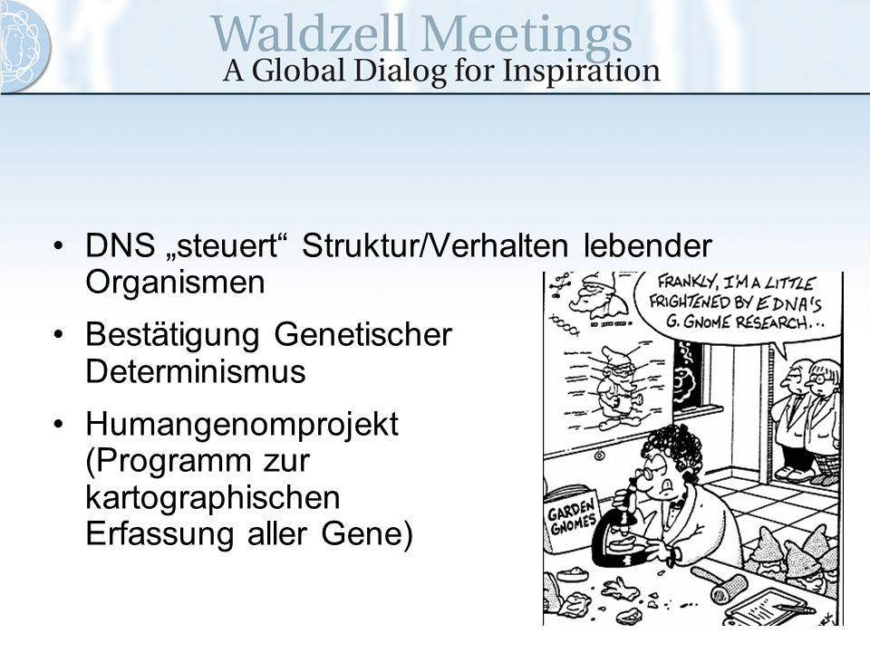 """DNS """"steuert Struktur/Verhalten lebender Organismen"""