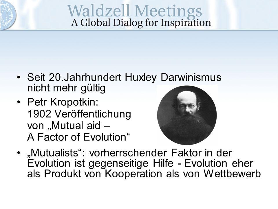 Seit 20.Jahrhundert Huxley Darwinismus nicht mehr gültig