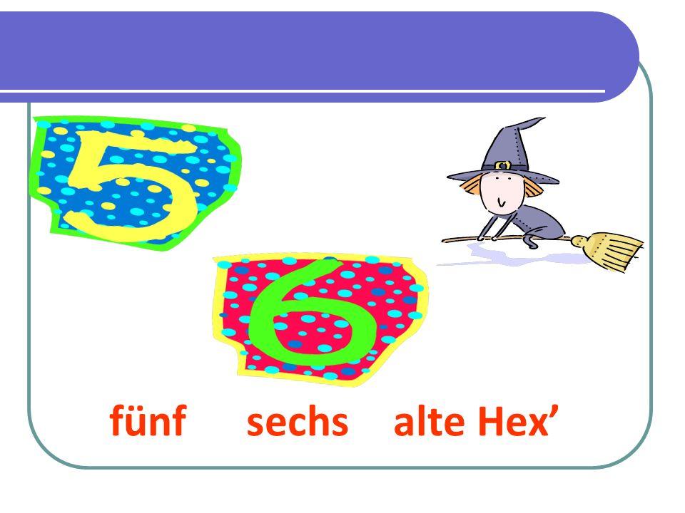 fünf sechs alte Hex'