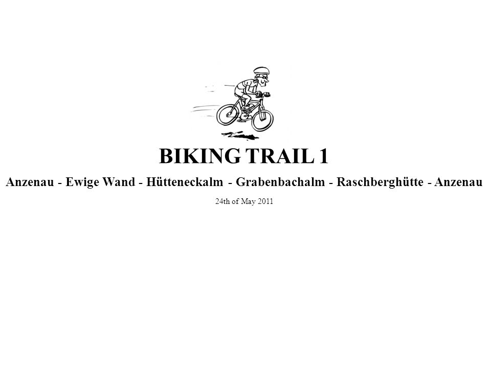 BIKING TRAIL 1 Anzenau - Ewige Wand - Hütteneckalm - Grabenbachalm - Raschberghütte - Anzenau.