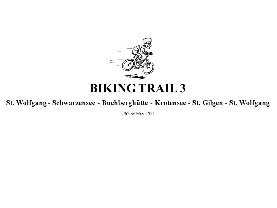 BIKING TRAIL 3 St. Wolfgang - Schwarzensee - Buchberghütte - Krotensee - St. Gilgen - St. Wolfgang.