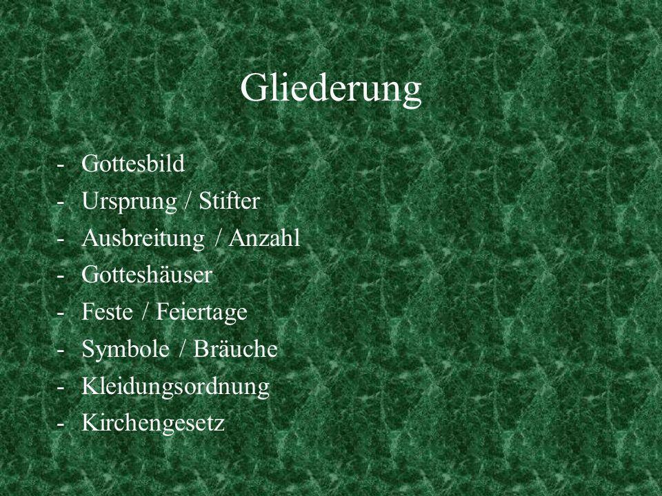 Gliederung Gottesbild - Ursprung / Stifter Ausbreitung / Anzahl