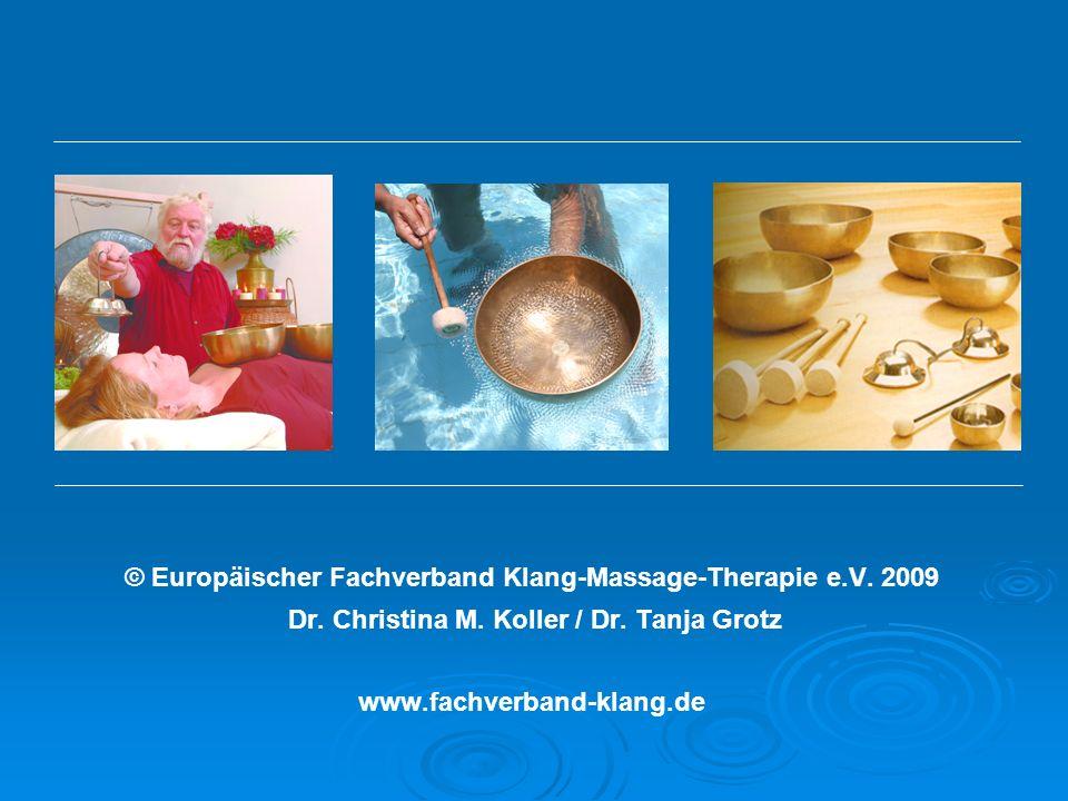 © Europäischer Fachverband Klang-Massage-Therapie e. V. 2009 Dr