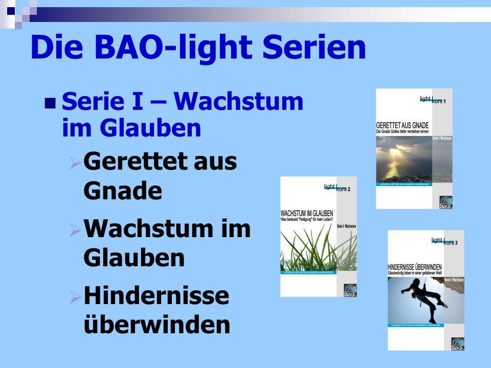 Die BAO-light Serien Serie I – Wachstum im Glauben Gerettet aus Gnade