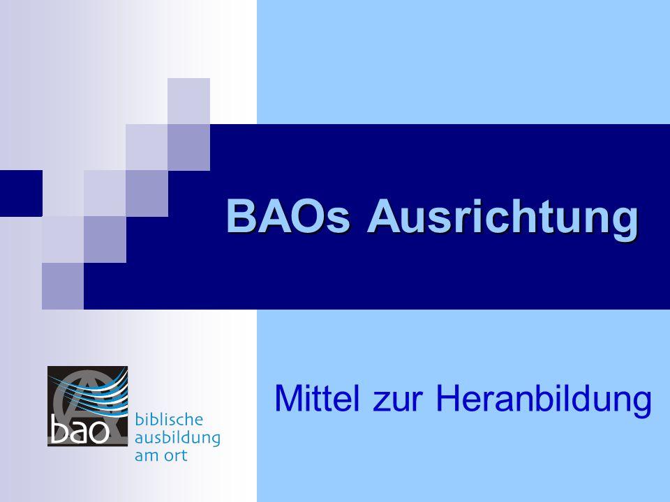 BAOs Ausrichtung Mittel zur Heranbildung