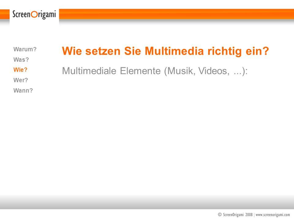 Wie setzen Sie Multimedia richtig ein