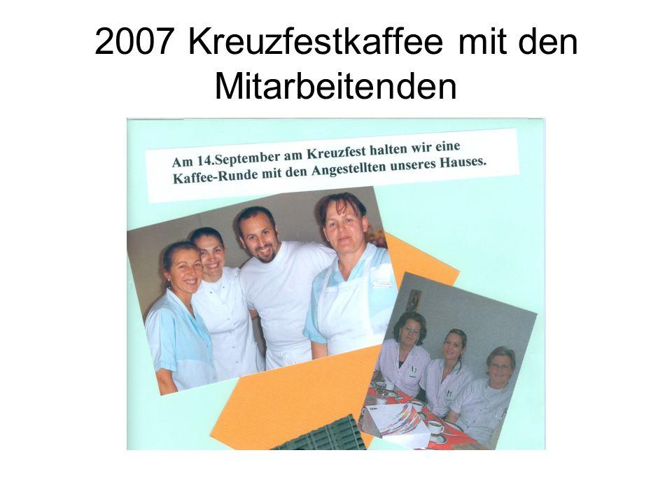 2007 Kreuzfestkaffee mit den Mitarbeitenden