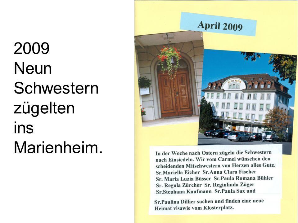2009 Neun Schwestern zügelten ins Marienheim.