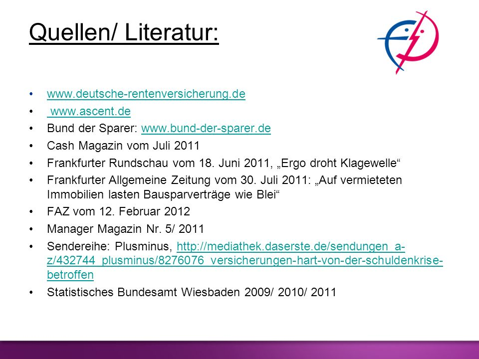 Quellen/ Literatur: www.deutsche-rentenversicherung.de www.ascent.de