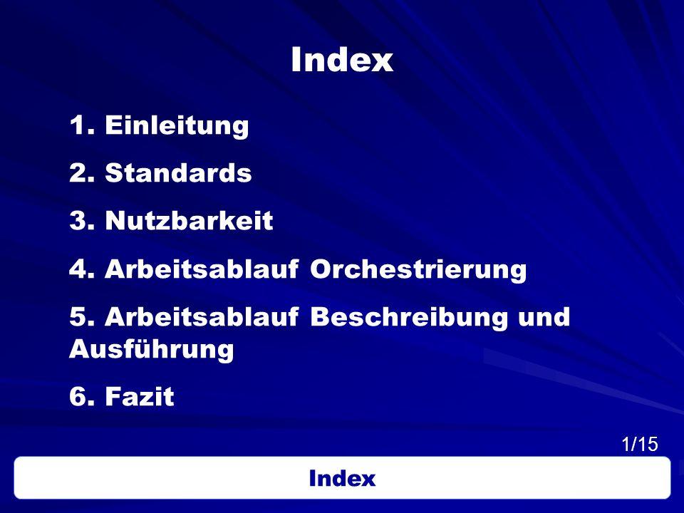 Index 1. Einleitung 2. Standards 3. Nutzbarkeit
