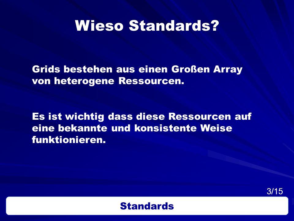Wieso Standards Grids bestehen aus einen Großen Array von heterogene Ressourcen.