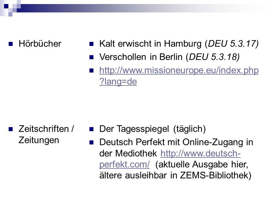 Hörbücher Kalt erwischt in Hamburg (DEU 5.3.17) Verschollen in Berlin (DEU 5.3.18) http://www.missioneurope.eu/index.php lang=de.