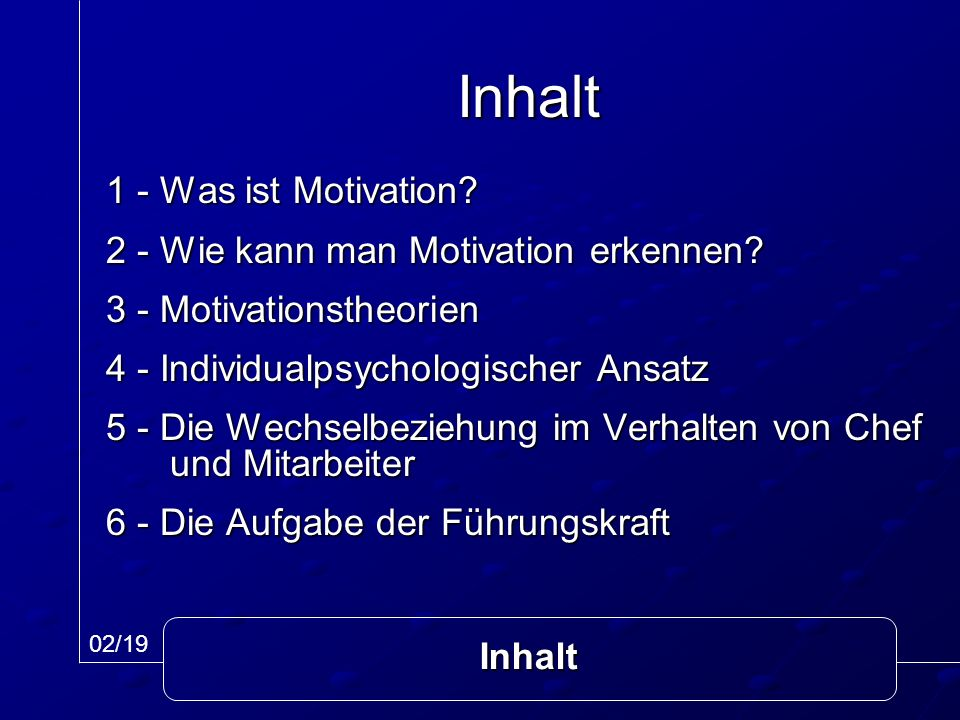 Inhalt 1 - Was ist Motivation 2 - Wie kann man Motivation erkennen
