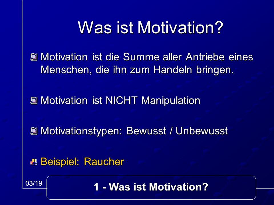 Was ist Motivation Motivation ist die Summe aller Antriebe eines Menschen, die ihn zum Handeln bringen.