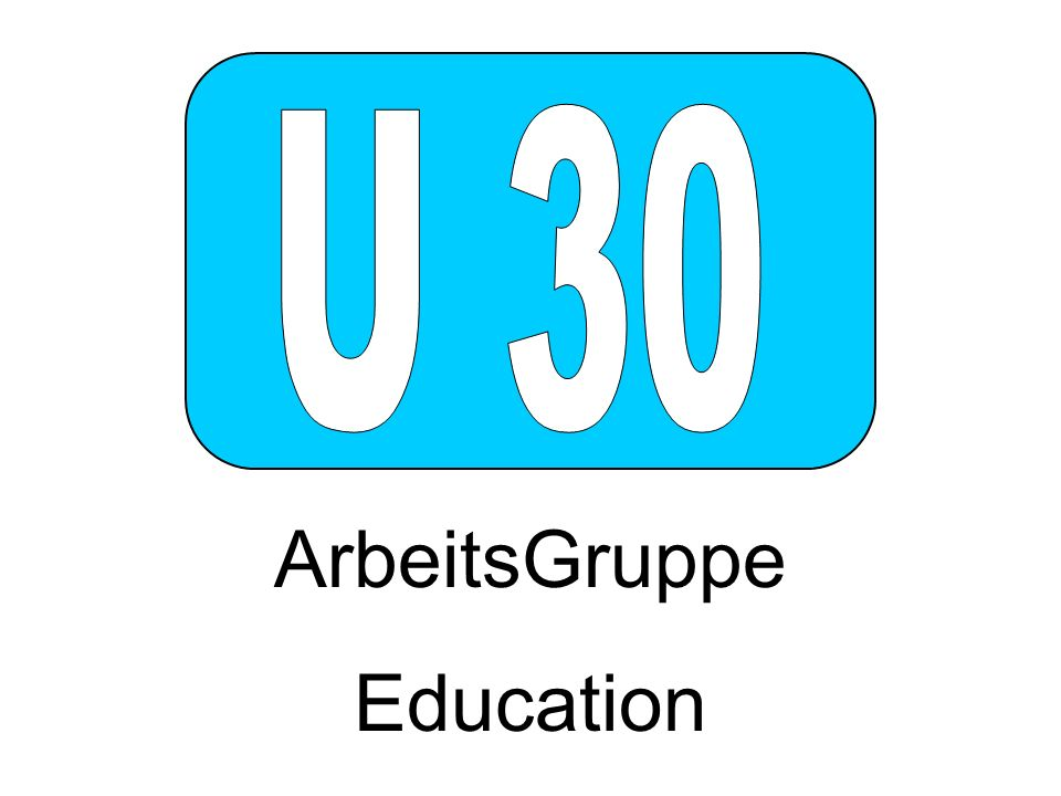 U 30 ArbeitsGruppe Education