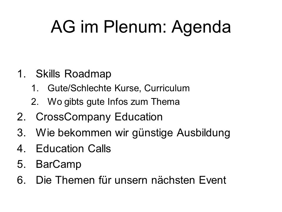 AG im Plenum: Agenda Skills Roadmap CrossCompany Education