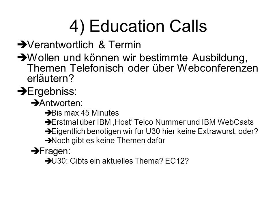 4) Education Calls billig billig billig Verantwortlich & Termin