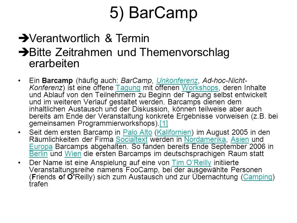 5) BarCamp Verantwortlich & Termin