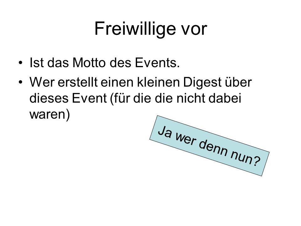 Freiwillige vor Ist das Motto des Events.